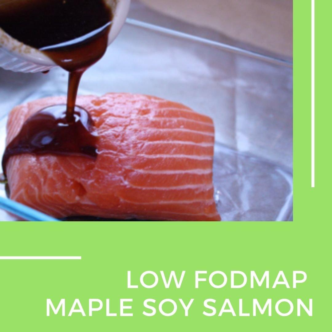Low fodmap maple soy salmon